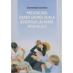 Prevencinio darbo grupės veikla bendrojo lavinimo mokykloje/ Odeta Merfeldaitė, Asta Railienė