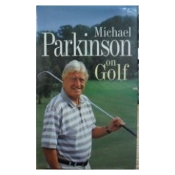 Michael Parkinson on golf/ M. Parkinson