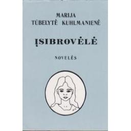 Įsibrovėlė/ Tūbelytė-Kuhlmanienė Marija