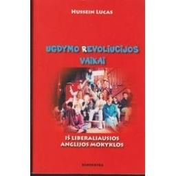 Ugdymo revoliucijos vaikai/ Hussein Lucas