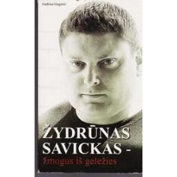 Žydrūnas Savickas-žmogus iš geležies/ Guginis Andrius