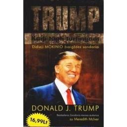 Kaip tapti turtingam/ Trump Donald J.