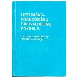 Lietuviškų-prancūziškų pasikalbėjimų knygelė/ Balaišienė I., Mickienė V.