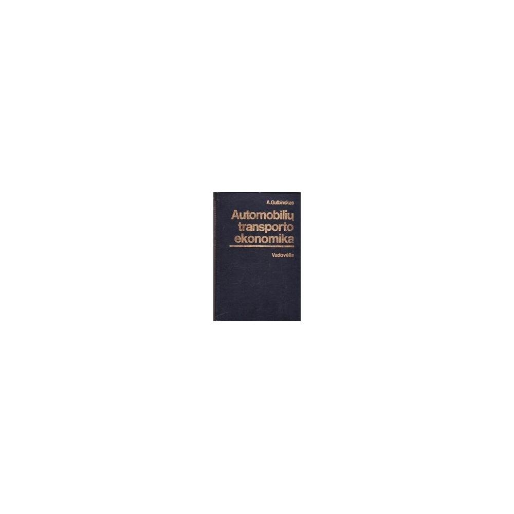 Automobilių transporto ekonomika/ Gulbinskas A.