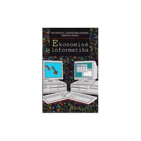 Ekonominė informatika/ Barčkutė O. ir kiti
