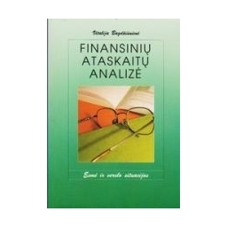 Finansinių ataskaitų analizė: esmė ir verslo situacijos/ Bagdžiūnienė Vitalija