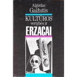 Kultūros vertybės ir erzacai/ Gaižutis Algirdas