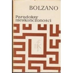 Paradoksy nieskonczonosci/ Bolzano Bernard