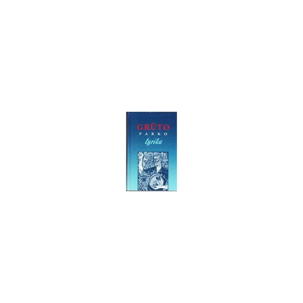 Grūto parko lyrika (Totalitarinės poezijos antologija 1940-1990 )/ Paulauskas Vaclovas