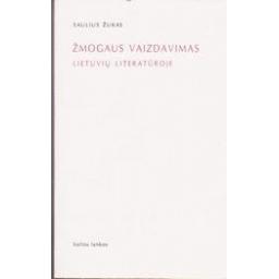 Žmogaus vaizdavimas lietuvių literatūroje/ Žukas Saulius