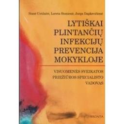 Lytiškai plintančių infekcijų prevencija mokykloje/ Ustilaitė S., ir kiti