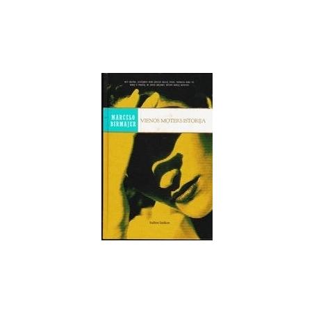 Vienos moters istorija/ Birmajer Marcelo