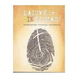 Laisvė ir tikėjimas: krikščioniški trileriai sovietmečiu/ Andrius Navickas