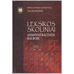Leksikos skoliniai administracinėje kalboje/ Rudaitienė Vida