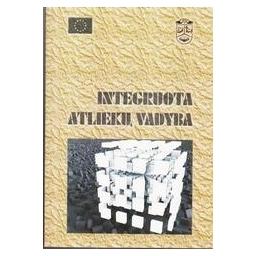 Integruota atliekų vadyba/ J.K. Staniškis