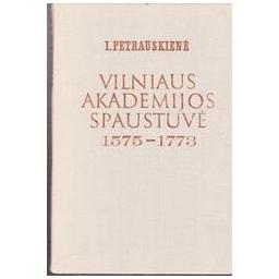 Vilniaus akademijos spaustuvė 1575-1773/ Petrauskienė I.