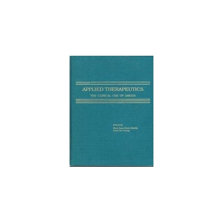 Applied Therapeutics: Clinical Use of Drugs/ Mary Anne Koda-Kimble, Lloyd Y. Young