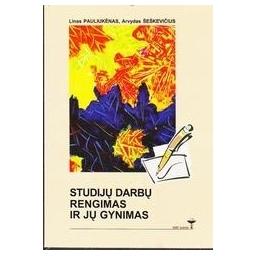 Studijų darbų rengimas ir jų gynimas/ Pauliukėnas Linas, Šeškevičius Arvydas