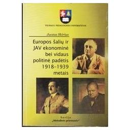 Europos šalių ir JAV ekonominė bei vidaus politinė padėtis 1918-1939 metais/ Skirius Juozas