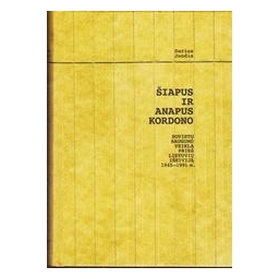 Šiapus ir anapus kordono/ Darius Juodis