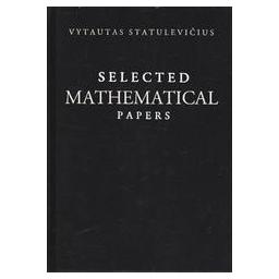 Selected Mathematical Papers/ Vytautas Statulevičius