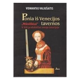 Ponia iš Venecijos tavernos/ Vidmantas Valiušaitis