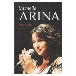Su meile Arina/ Gudonytė Kristina