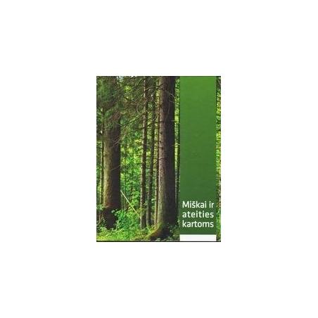 Miškai ir ateities kartoms/ Jonas Danauskas