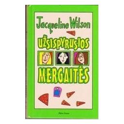 Užsispyrusios/ Wilson Jacqueline