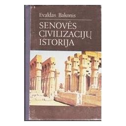 Senovės civilizacijų istorija/ Bakonis Evaldas