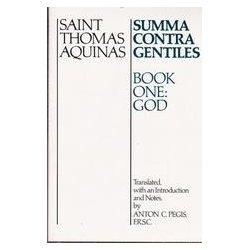 Summa Contra Gentiles. Book One, God/ St. Thomas Aquinas