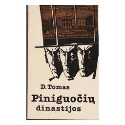 Piniguočių dinastijos/ Tomas D.