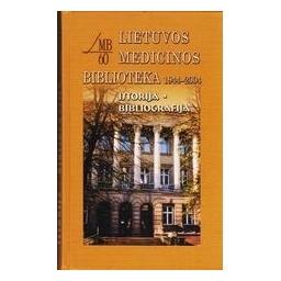 Lietuvos medicinos biblioteka 1944-2004. Istorija. Bibliografija/ Stankevičienė Ramutė