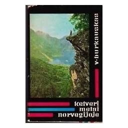 Ketveri metai Norvegijoje/ Burkauskas V.