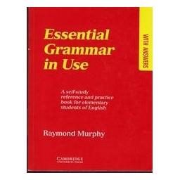 Essential Grammar in Use/ Raymond Murphy