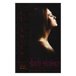 Dark Visions (1-3)/ L.J. Smith