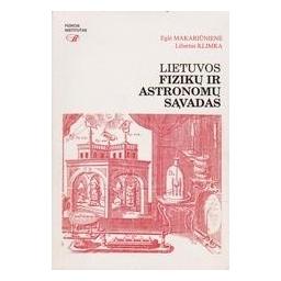 Lietuvos fizikų ir astronomų sąvadas/ E. Makariūnienė, L. Klimka