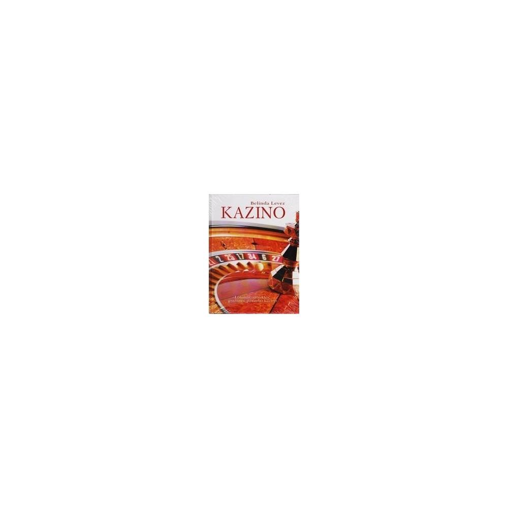 Kazino. Lošimai, taisyklės, gražiausi pasaulio kazino/ Levez Belinda