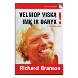 Velniop viską! Imk ir daryk!/ Richard Branson