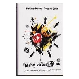Mano virtualieji aš/ Fraser Matthew