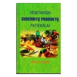 Vegetariški suderintų produktų patiekalai/ Summ Ursula