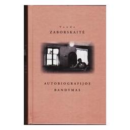 Autobiografijos bandymas/ Zaborskaitė Vanda
