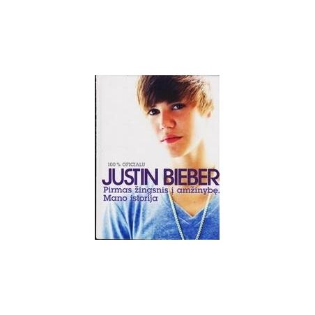 100 % oficialu. Pirmas žingsnis į amžinybę: mano istorija/ Bieber Justin