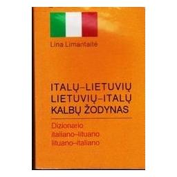 Italų - lietuvių, lietuvių - italų kalbų žodynas/ Lina Limantaitė