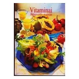 Vitaminai. Pilnavertis maistas/ Muller-Urban Kristiane