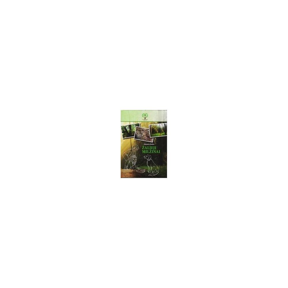 Žalieji milžinai/ Almantas Kulbis