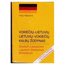Vokiečių-lietuvių, lietuvių-vokiečių kalbų žodynas/ Mačienė Vilija