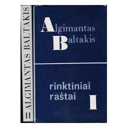 Rinktiniai raštai (2 tomai)/ Baltakis Algimantas