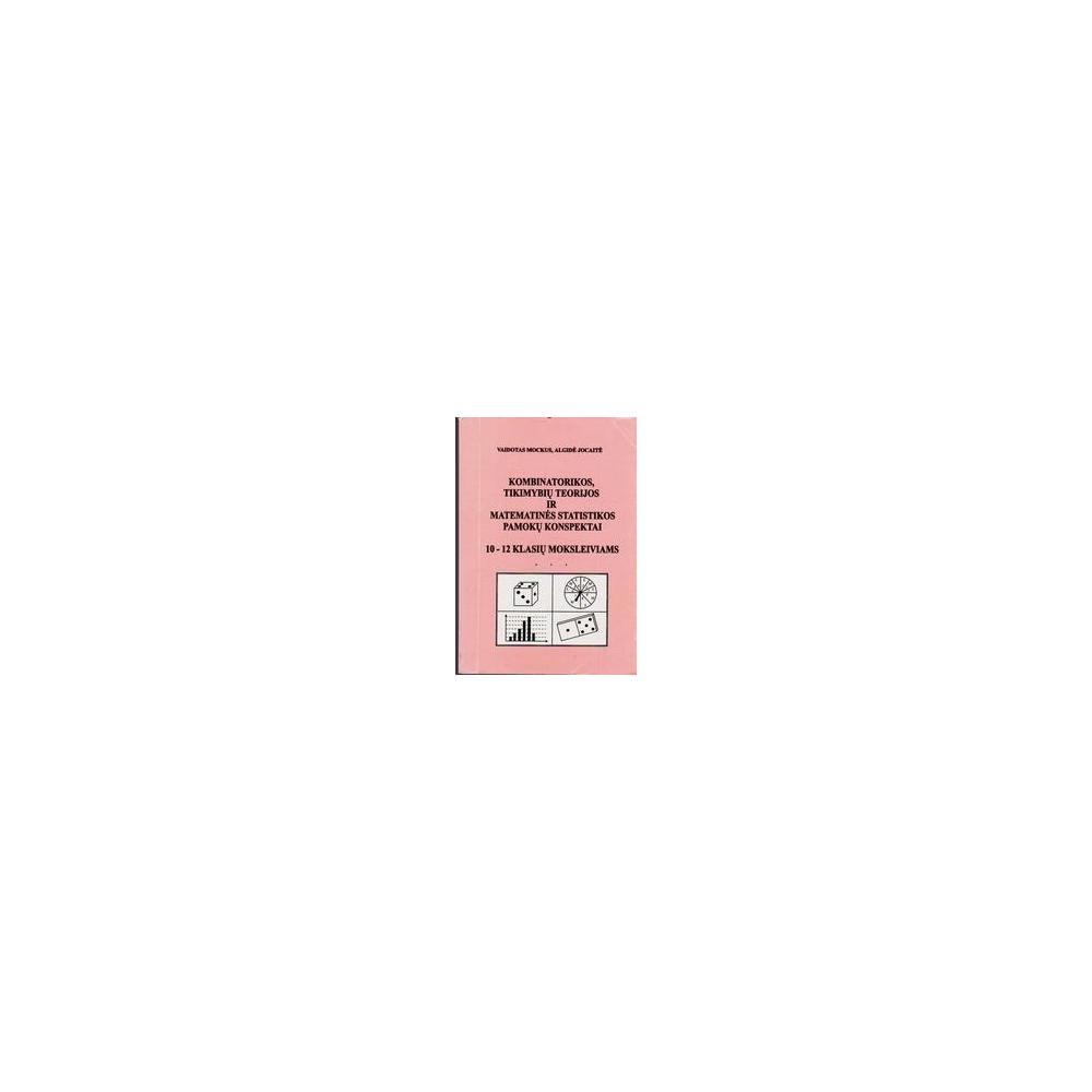 Kombinatorikos, tikimybių teorijos ir matematinės statistikos pamokų konspektai/ Mockus Vaidotas, Jocaitė Algidė