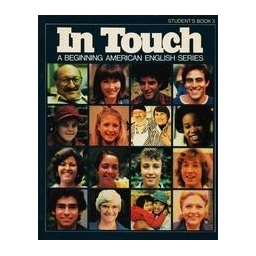 In Touch. A Beginning American English Series/ Student's Book 3